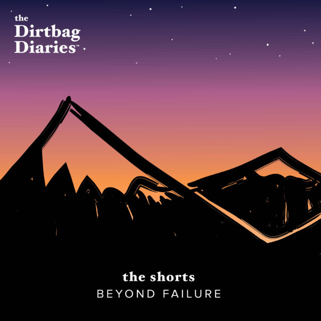 The Dirtbag Diaries | The original outdoor adventure podcast : The